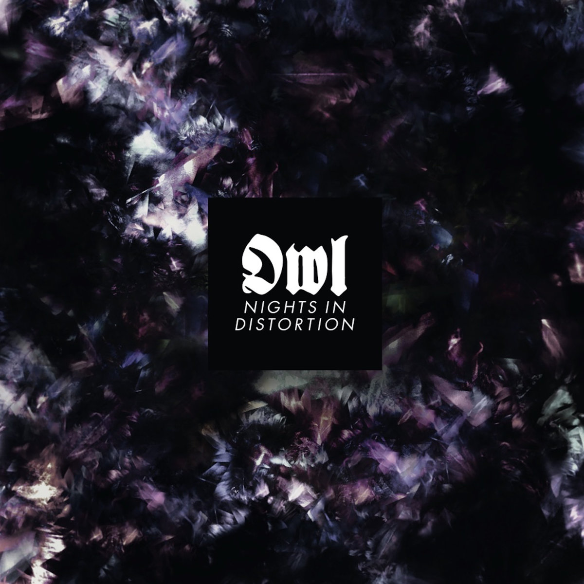 """Owl – """"Nights In Distortion"""""""