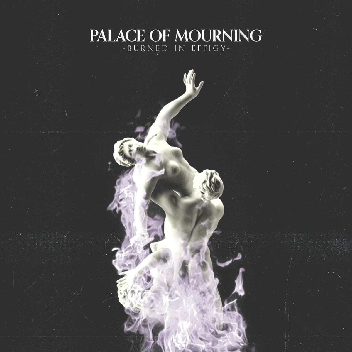 "Palace of Mourning – ""Burned in Effigy"""