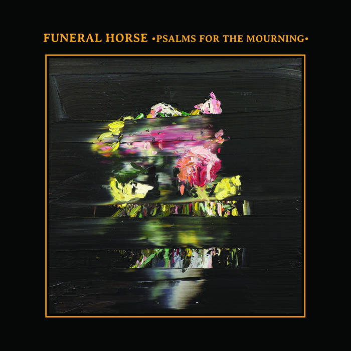 "Funeral Horse – ""Psalms For The Mourning"""
