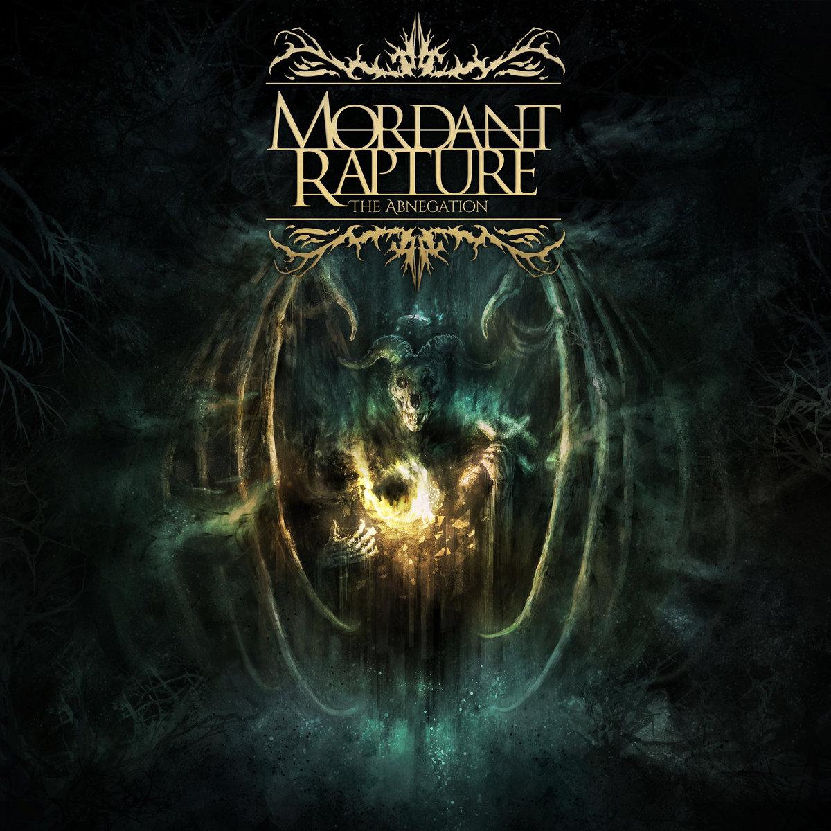 """Mordant Rapture – """"The Abnegation"""""""