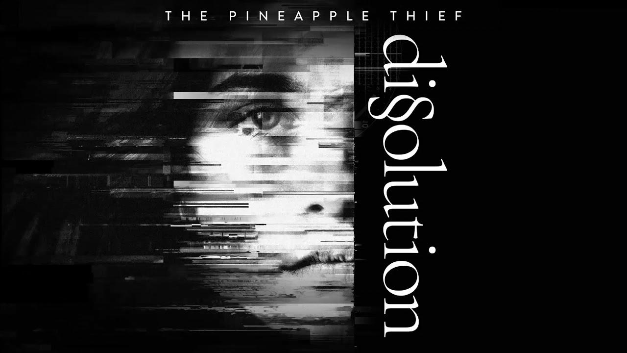 "The Pineapple Thief – ""Dissolution"""