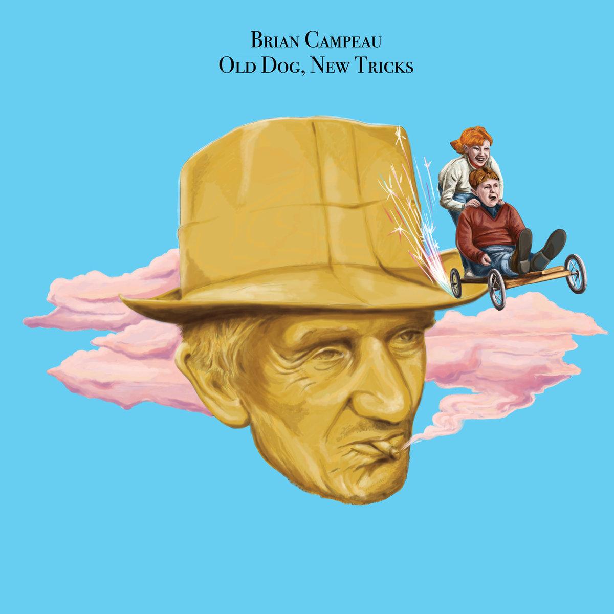 "Brian Campeau – ""Old Dog, New Tricks"""