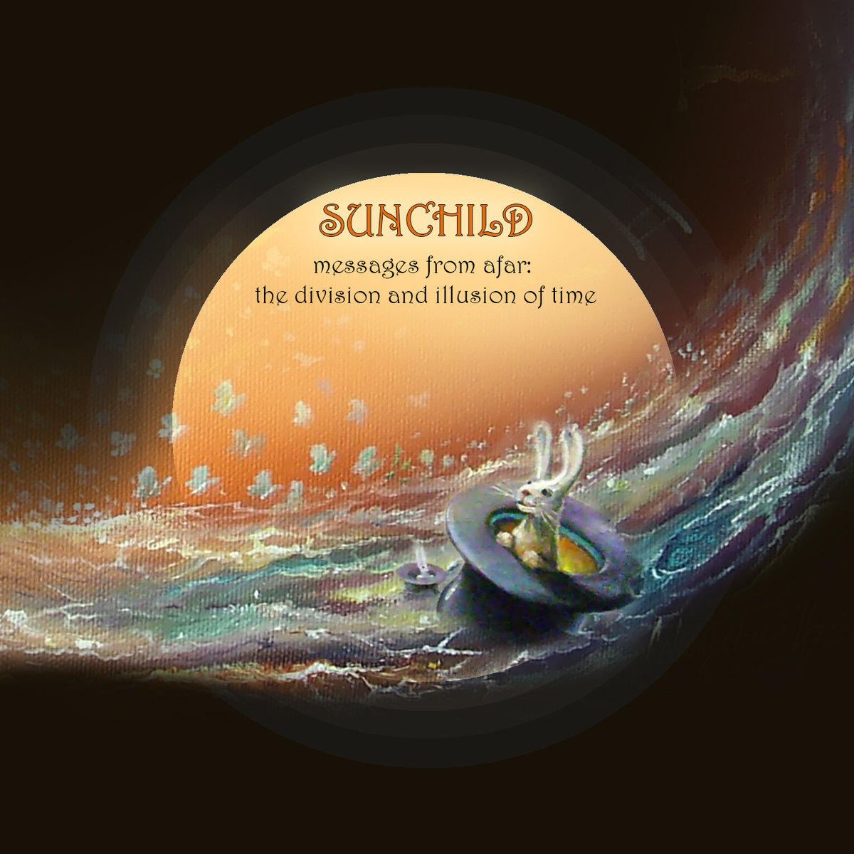 """Sunchild – """"Messages From Afar And Illusion Of Time"""""""