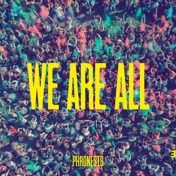 "Phronesis – ""We Are All"""