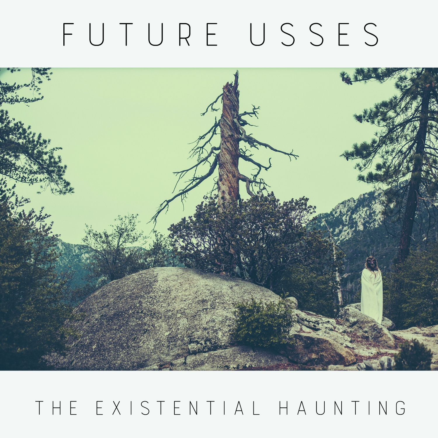 "Future Usses – ""The Existential Haunting"""