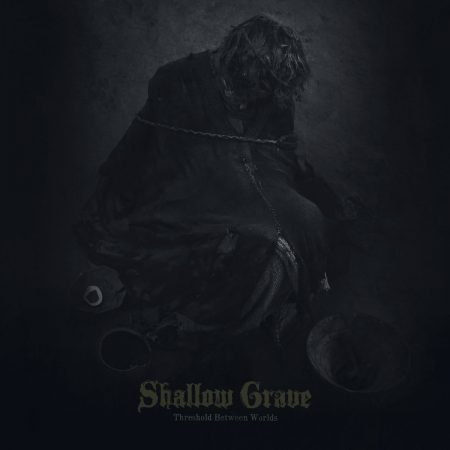 "Shallow Grave – ""Threshold Between Worlds"""