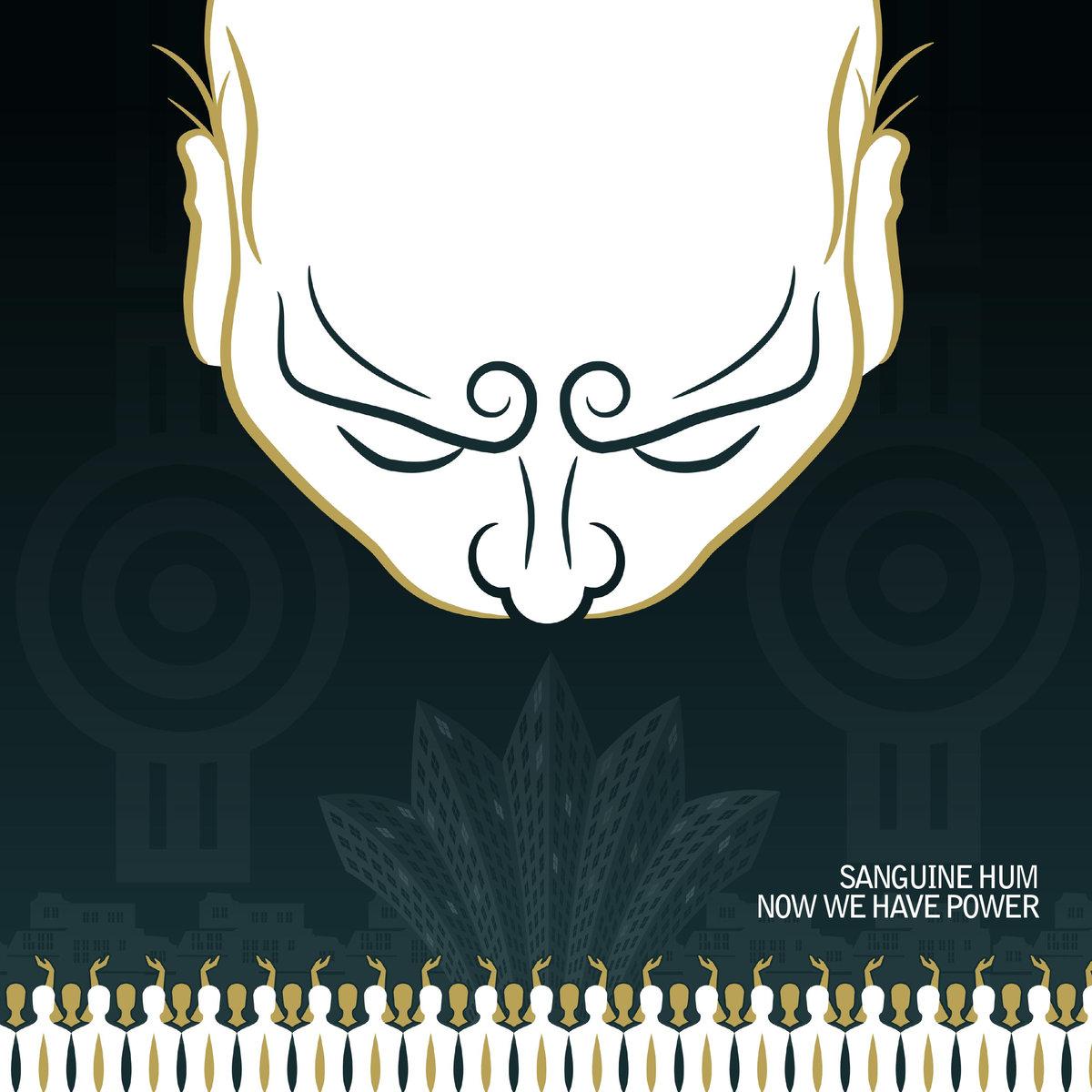 "Sanguine Hum – ""Now We Have Power"""