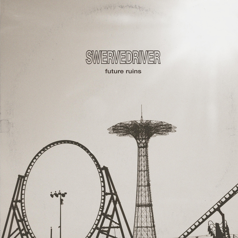 """Swervedriver – """"Future Ruins"""""""