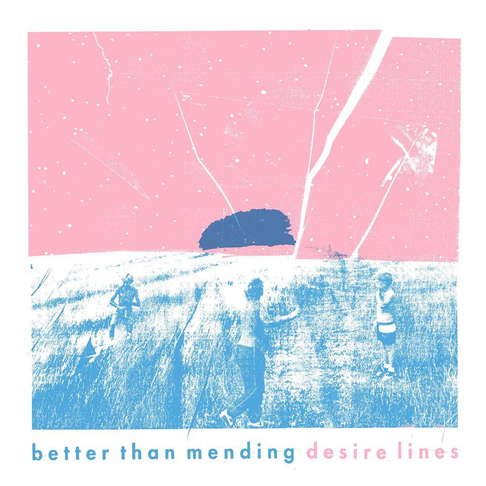 "Better Than Mending – ""Desire Lines"""