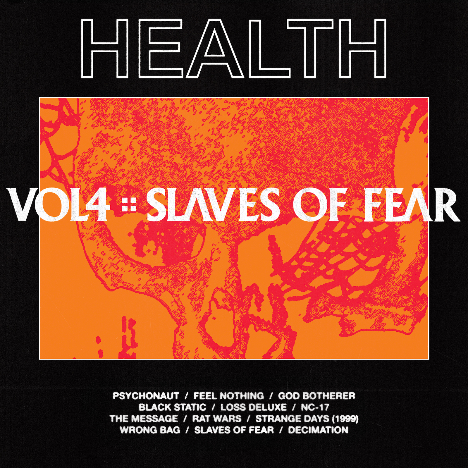 "HEALTH – ""VOL. 4: SLAVES OF FEAR"""