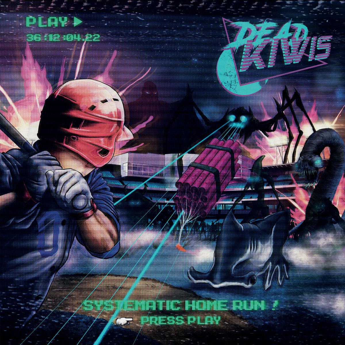 """Dead Kiwis – """"Systematic Home Run"""""""