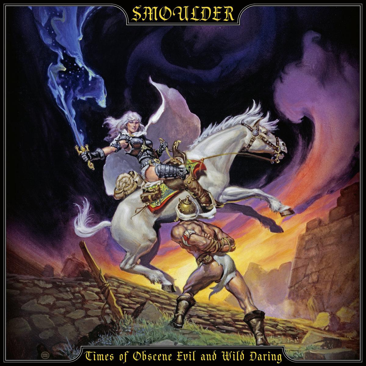 "Smoulder – ""Times of Obscene Evil and Wild Daring"""