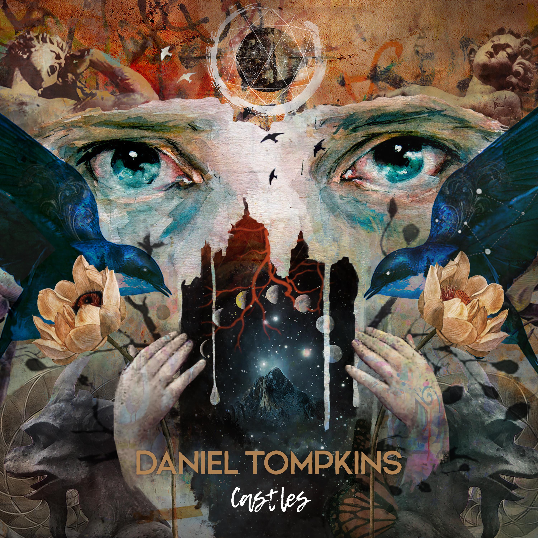 """Daniel Tompkins – """"Castles"""""""