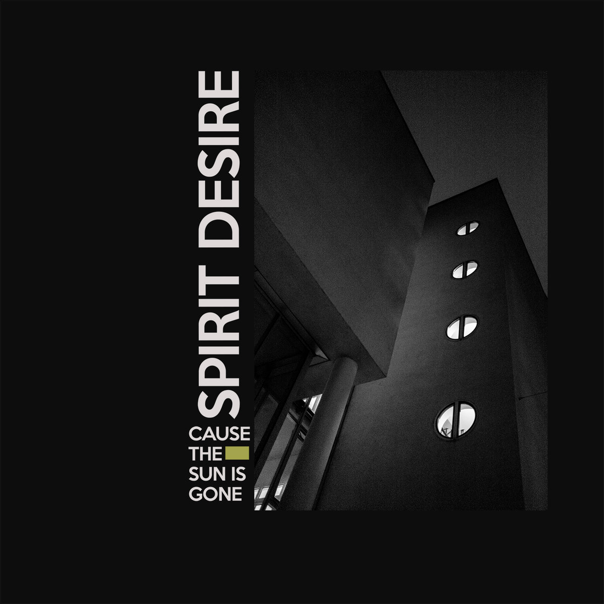 "Spirit Desire – ""'cause the sun is gone"""