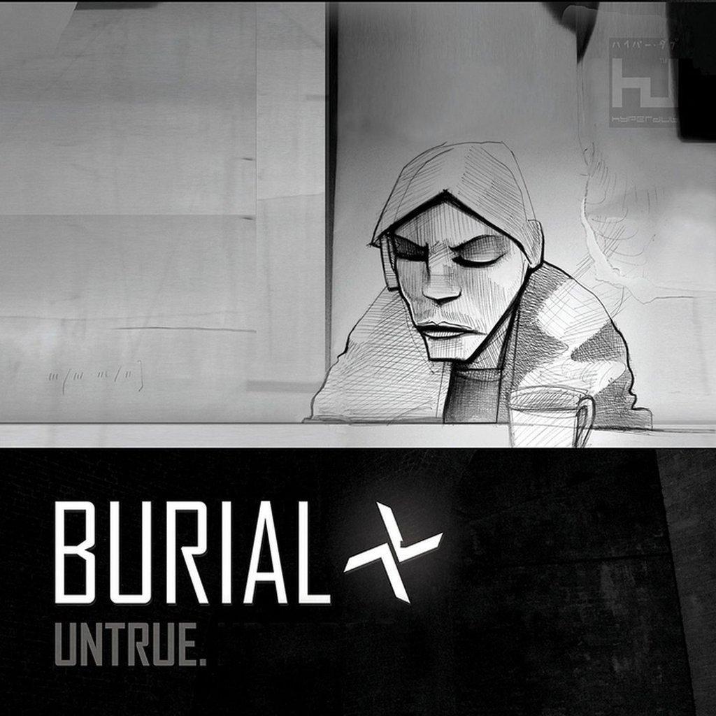 """A SCENE IN RETROSPECT: Burial – """"Untrue"""""""