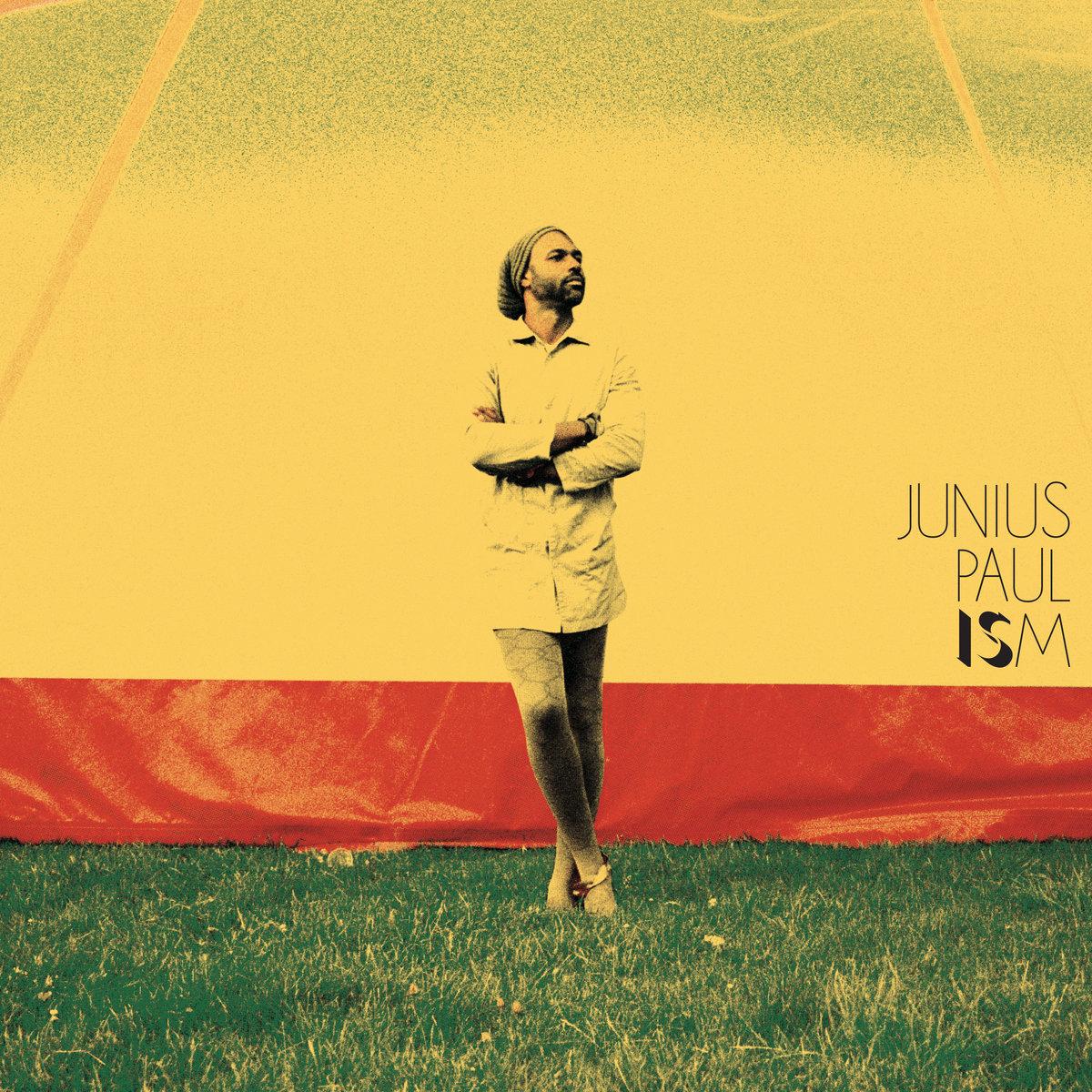 """Junius Paul – """"Ism"""""""