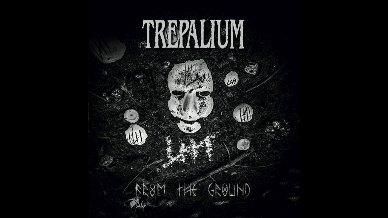 """TREPALIUM – """"From The Ground"""""""