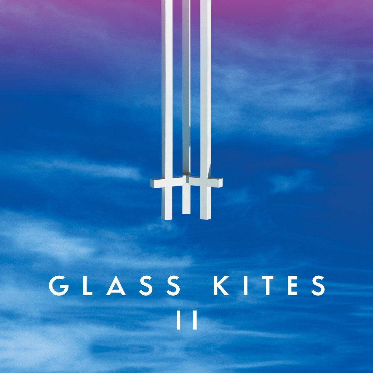 "Glass Kites – ""Glass Kites II"""