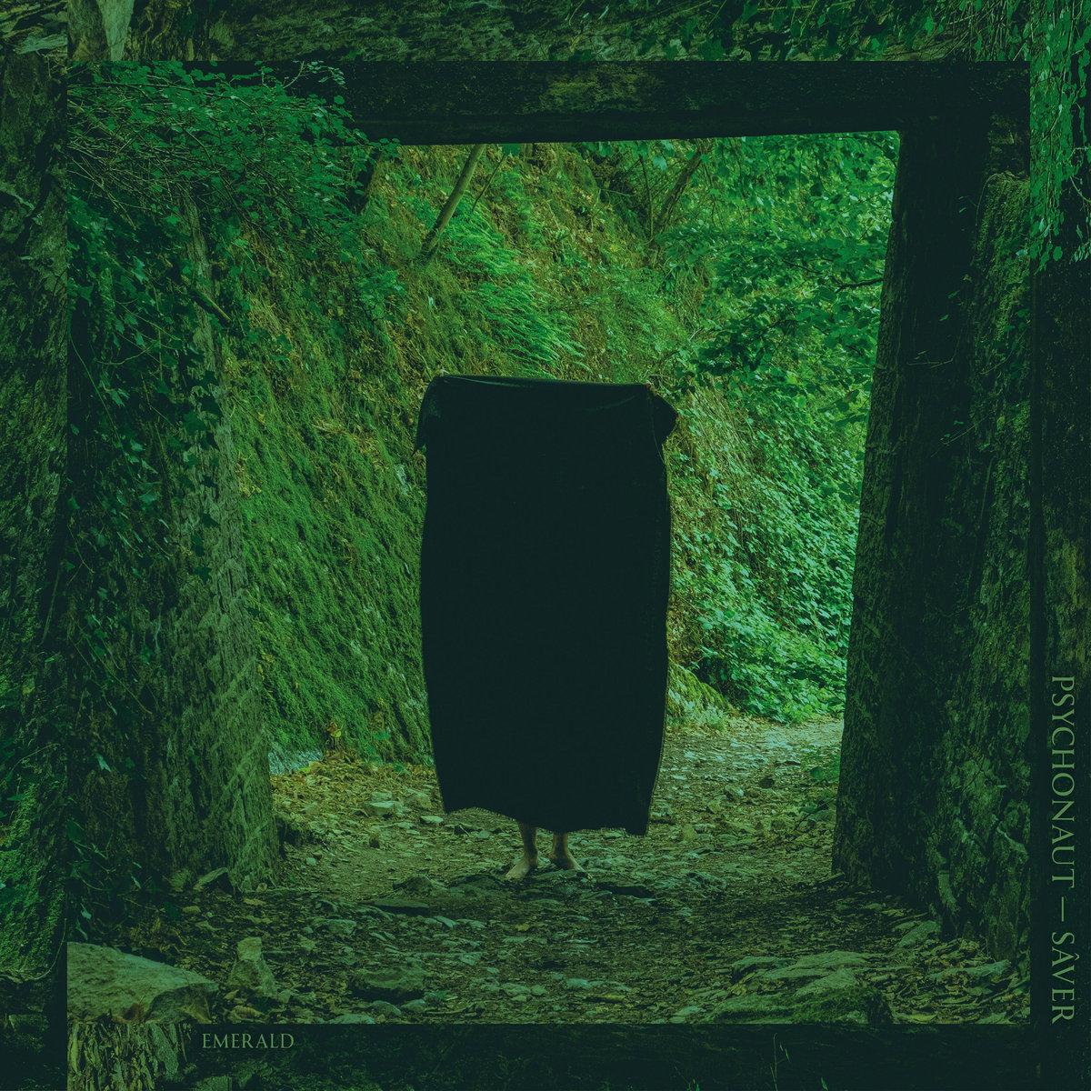 "Psychonaut and SÂVER – ""Emerald"""